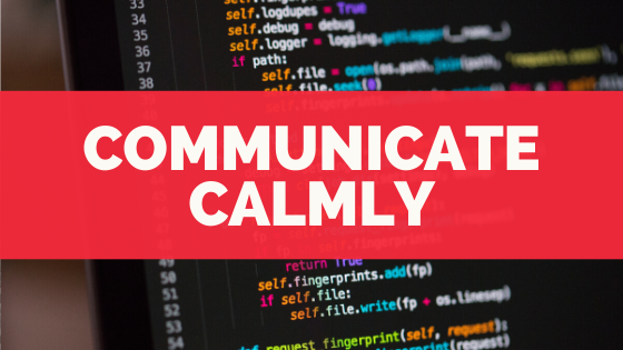 how to communicate calmly